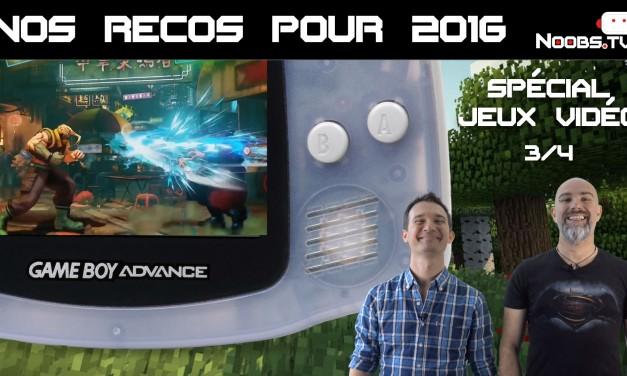 Noobs.TV – Recommandations Jeux vidéo pour 2016 – épisode n°3/4