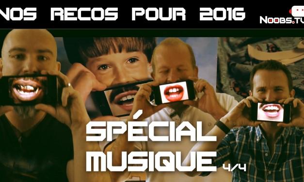 Noobs.TV – Recommandations Musique pour 2016 – épisode 4/4