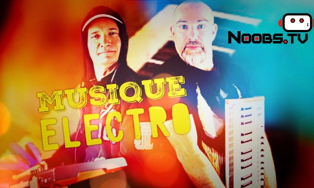L'histoire de la musique Electro, par Noobs.TV
