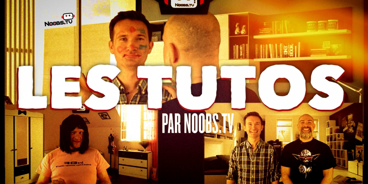 Noobs TV – Les tutos