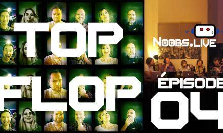 Noobs Live EP 04 – Top Flop