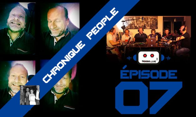 Chronique People par Fred Perret – Noobs Live EP07