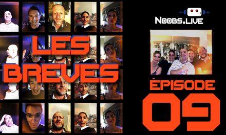 Les brèves par john et chris – Noobs Live EP 09