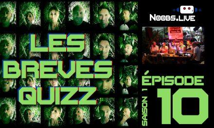 Les brèves- Noobs Live EP 10 en public !