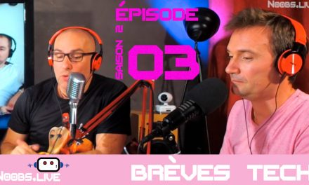 Brèves tech Medium HOT de Noobs par John & Chris Noobs Live S02E03