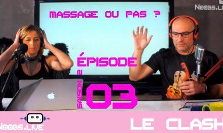 Pour ou contre le massage ? Le clash de Noobs Live S02E03 par Nadra et John