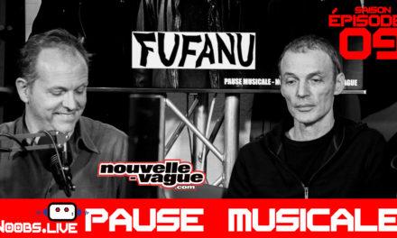"Fufanu ""Sports"" : la pause musicale – Noobs Live s02e09"