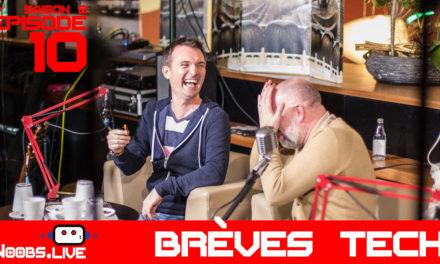 Brèves Tech par John & Chris – Noobs Live s02e10