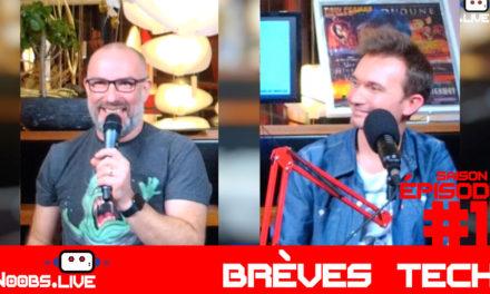 Brèves Tech par John & Chris – Noobs Live s02e11
