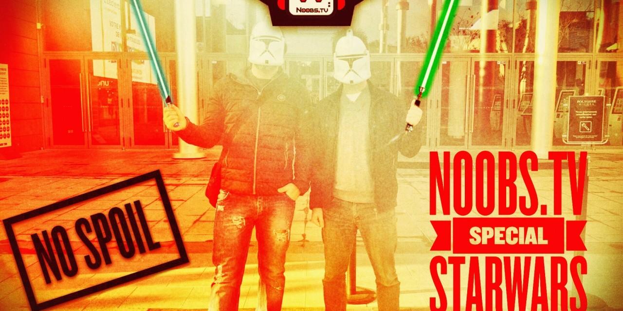 Noobs TV – Special Star Wars épisode VII : le réveil de la force – NO SPOIL