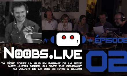 Noobs Live EP02 Chronique ciné de Chris