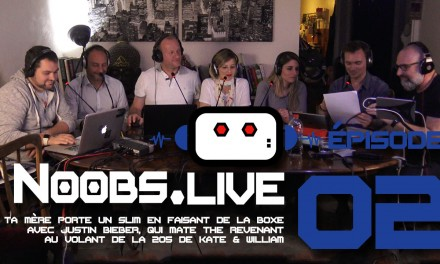 Noobs Live Episode 02 – Ta mère porte un slim en faisant de la boxe avec Justin Bieber, qui mate The Revenant au volant de la 205 de Kate & William