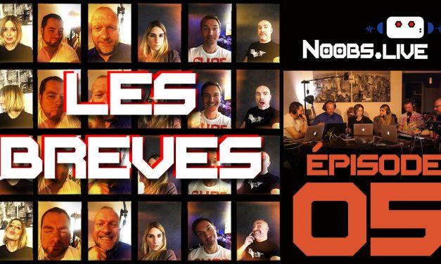 Les brèves par john et chris – Noobs Live EP 05
