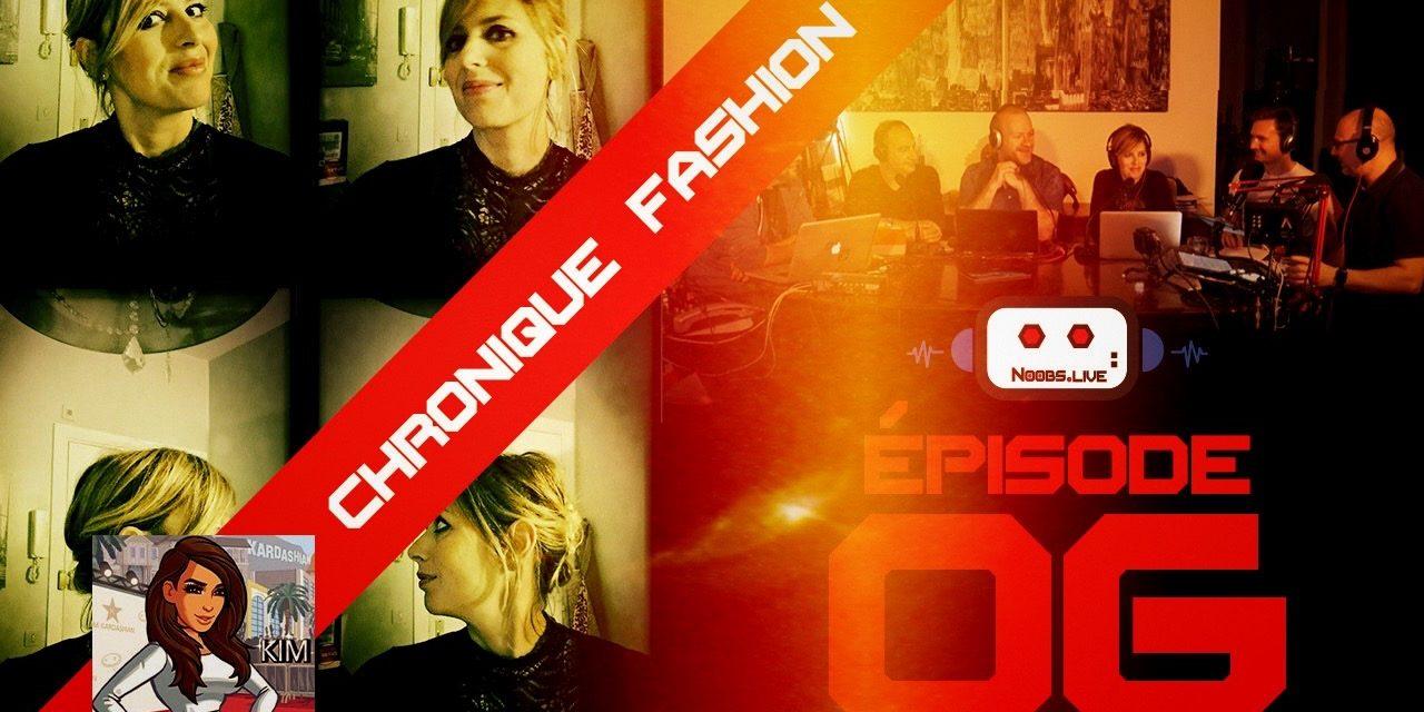 Chronique Fashion sur Kim Kardashian par Nadra – Noobs Live EP 06
