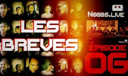 Les brèves par john et chris – Noobs Live EP 06
