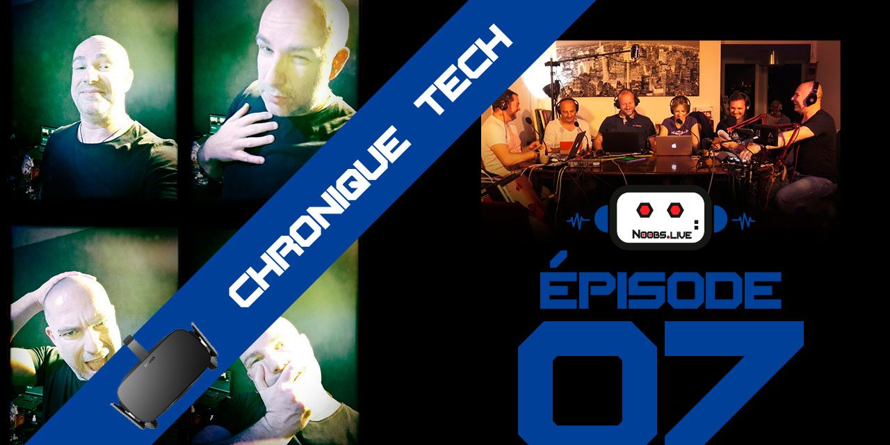 Chronique Tech spéciale Réalité Virtuelle par John Bouchet – Noobs Live EP07