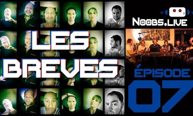 Les brèves par john et chris – Noobs Live EP 07
