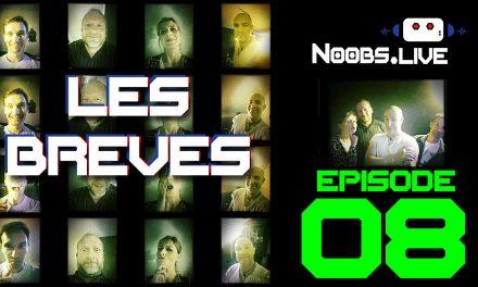 Les brèves par john et chris – Noobs Live EP 08