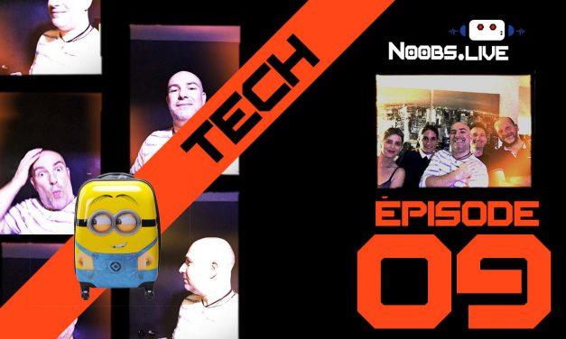 Chronique Tech spéciale Geek en vacances par John Bouchet – Noobs Live EP09