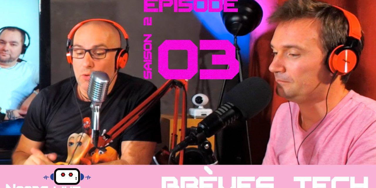 Brèves tech Medium HOT de Noobs par John & Chris Noobs Live S02E03