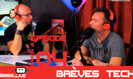 Brèves tech pas ROCK de Noobs par John & Chris Noobs Live S02E04
