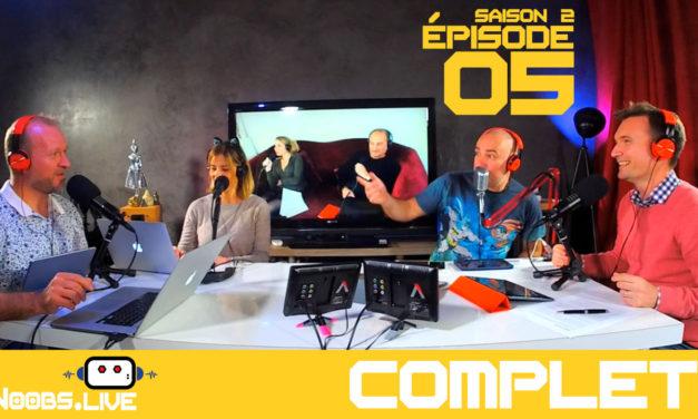 Noobs Live S02E05 Épisode complet
