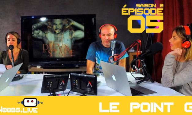 Point G : Noobs Live S02E05