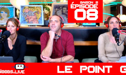 Le Point G – Noobs Live s02e08