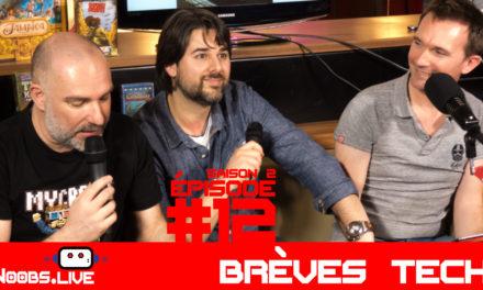 Brèves Tech par John & Chris – Noobs Live s02e12