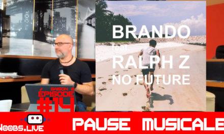 Brando feat Ralph Z : NO FUTURE, la pause musicale – Noobs Liv…
