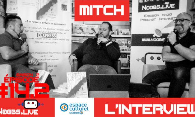 Mitch, auteur du roman : Les sexes électriques – Noobs Live s0…