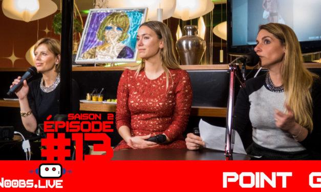 Le point G par Caro & Nadra – Noobs Live s02e13
