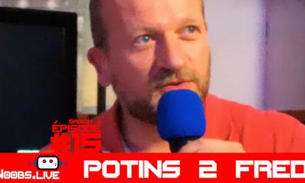 Les potins de Fred – Noobs Live s02e15